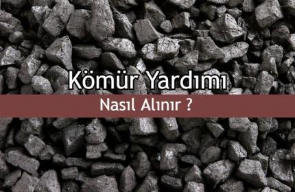 Kömür Yardımı Nasıl Alınır ? Nereye Başvurulur?